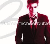 Michael Buble's CD 'It's Time'.